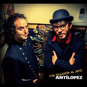 "Antílopez ""Por Desamor Al Arte"""