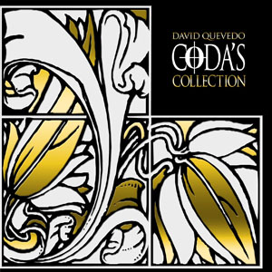 "David Quevedo ""Coda's Collection"""