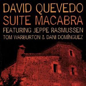 """David Quevedo """"Suite Macabra"""""""