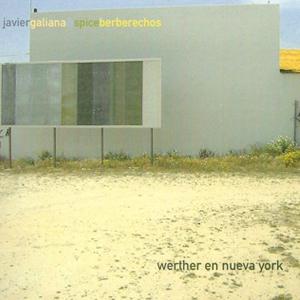 """Javier Galiana & Spice Berberechos """"Werther en Nueva York"""""""
