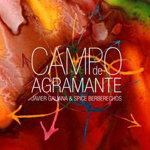 """Javier Galiana & Spice Berberechos """"Campo de Agramante"""""""