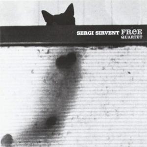 """Sergi Sirvent """"Free Quartet"""""""