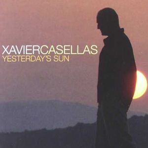 "Xavi Casellas ""Yesterday's Sun"""
